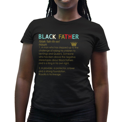 The Definition of a Black Father Ladies T-Shirt