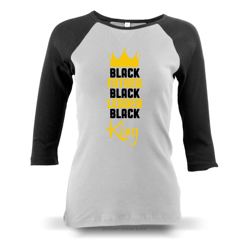 Black Father, Black Leader, Black King Ladies Raglan Long Sleeve