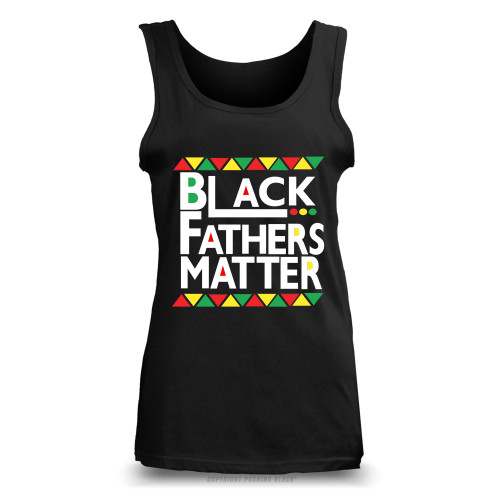 Black Fathers Matter Ladies Tank Top
