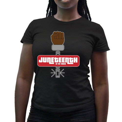 Juneteenth - Black Freedom Ladies T-Shirt