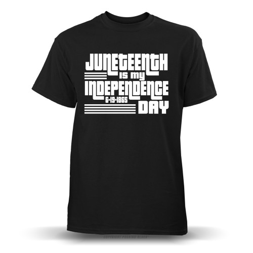 Juneteenth is My Independence Day  Unisex T-Shirt