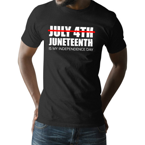 Juneteenth is My Independence Day, Not July 4th Unisex T-Shirt