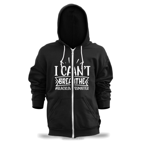 I Can't Breathe #BLACKLIVESMATTER Unisex Zipper Hoodie