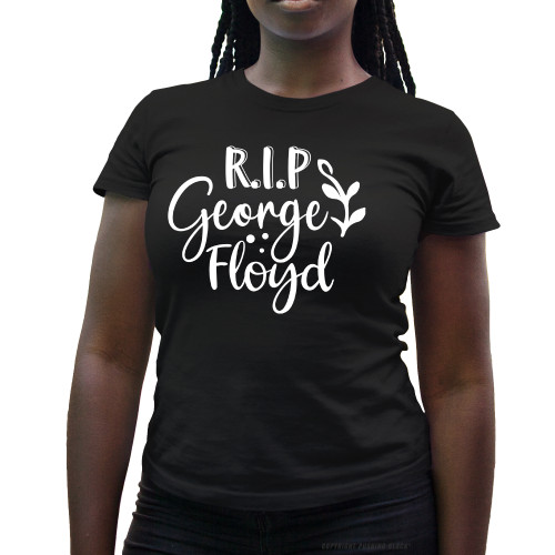 RIP George Floyd Ladies T-Shirt