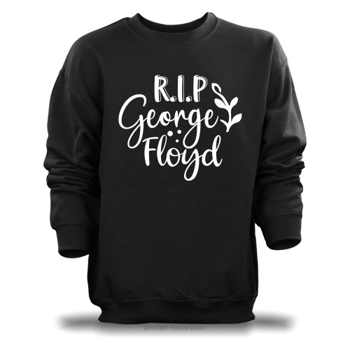 RIP George Floyd Unisex Sweatshirt