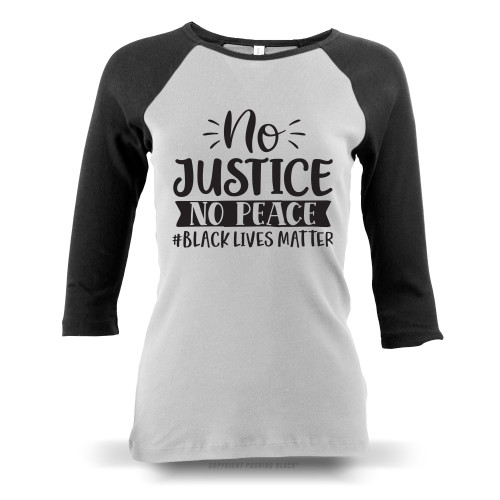 No Justice No Peace #BLACKLIVESMATTER Ladies Raglan Long Sleeve