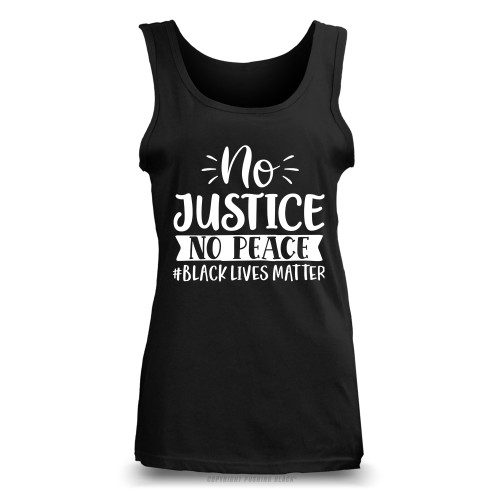 No Justice No Peace #BLACKLIVESMATTER Ladies Tank Top