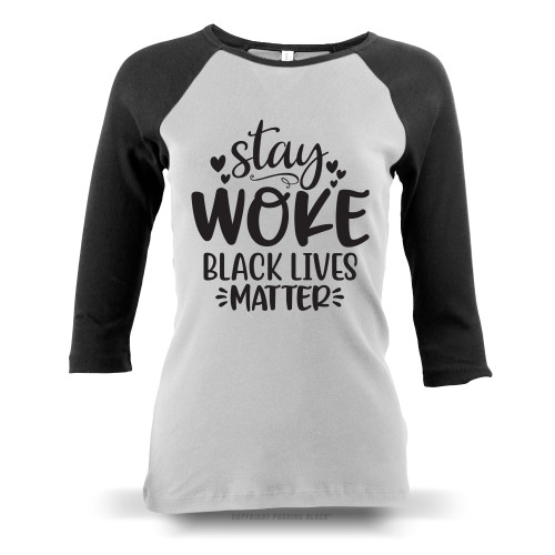 Stay Woke Black Lives Matter Ladies Raglan Long Sleeve