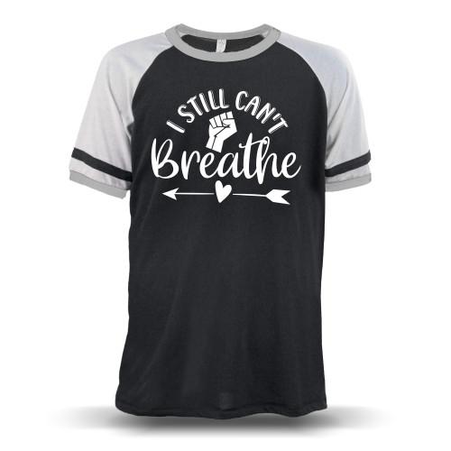 I Still Can't Breathe Unisex Raglan T-Shirt