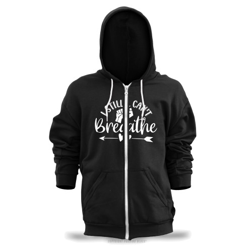 I Still Can't Breathe Unisex Zipper Hoodie