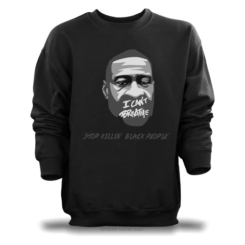 George Floyd - Stop Killin' Black People Unisex Sweatshirt