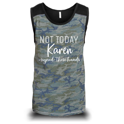 Not Today Karen Signed These Hands Unisex Raglan Tank Top