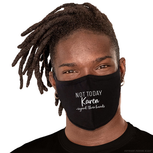 Not Today Karen Signed These Hands Washable Face Mask