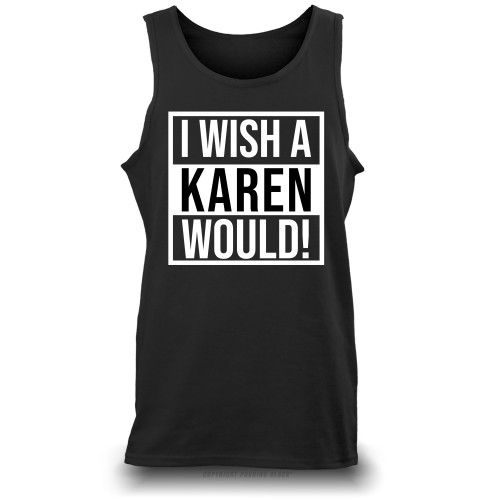 I Wish A Karen Would Unisex Tank Top