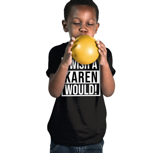 I Wish A Karen Would Youth T-Shirt