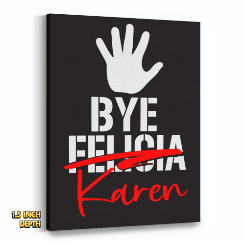 Bye Karen Premium Wall Canvas