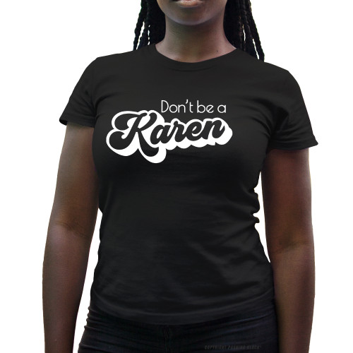 Don't Be A Karen Retro Ladies T-Shirt