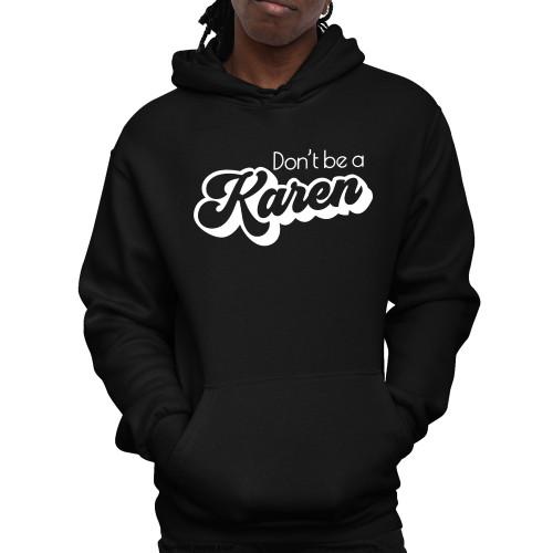 Don't Be A Karen Retro Unisex Pullover Hoodie