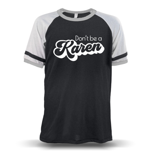 Don't Be A Karen Retro Unisex Raglan T-Shirt