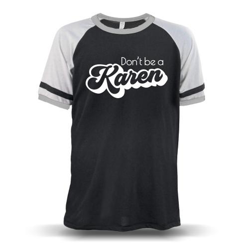 Don't Be A Karen Retro Unisex Raglan T-Shirt