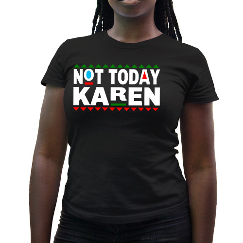 Don't Be A Karen 90s Style Ladies T-Shirt