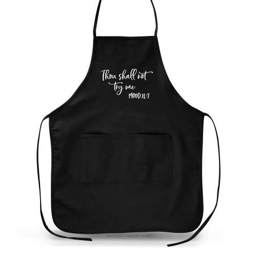 Thou Shall Not Try Me - Mood 24-7 Apron
