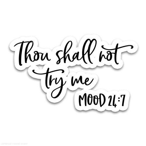 Thou Shall Not Try Me - Mood 24-7 Weatherproof Vinyl Decal