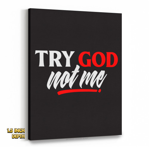 Try God. Not Me. Premium Wall Canvas