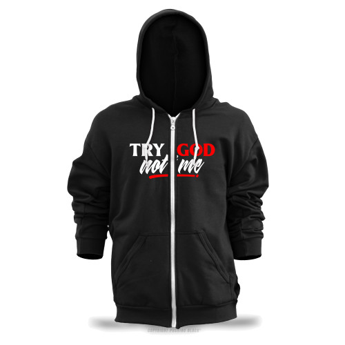 Try God. Not Me. Unisex Zipper Hoodie