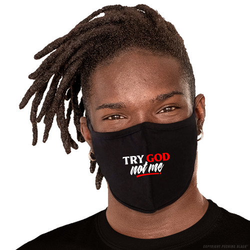 Try God. Not Me. Washable Face Mask
