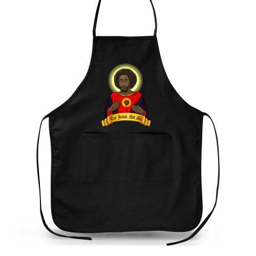 Try Black Jesus. Not Me. Apron