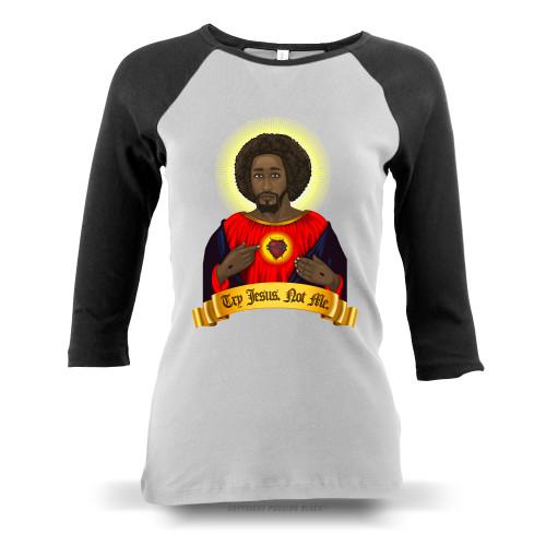 Try Black Jesus. Not Me. Ladies Raglan Long Sleeve