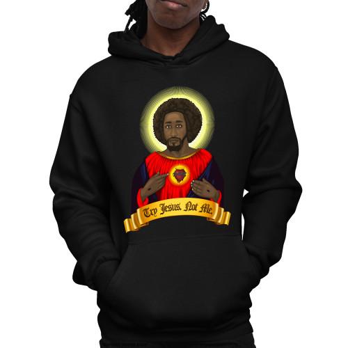 Try Black Jesus. Not Me. Unisex Pullover Hoodie