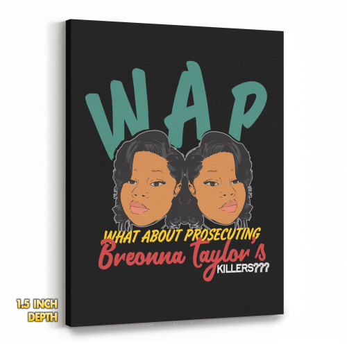 WAP - What About Prosecuting Breonna Taylor's Killers? Premium Wall Canvas