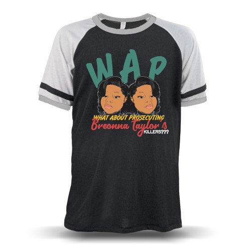 WAP - What About Prosecuting Breonna Taylor's Killers? Unisex Raglan T-Shirt