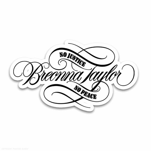 Breonna Taylor - No Justice No Peace Signature Weatherproof Vinyl Decal