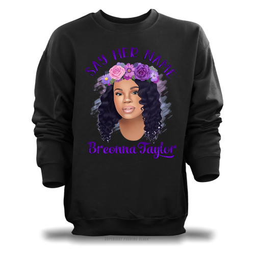 Breonna Taylor with Flower Crown - Say Her Name Unisex Sweatshirt