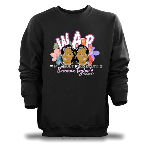 W.A.P. What About Prosecuting Breonna Taylor's Killers Unisex Sweatshirt