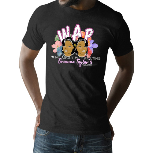 W.A.P. What About Prosecuting Breonna Taylor's Killers Unisex T-Shirt