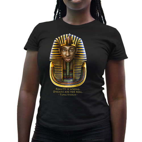 Tupac Pharaoh Detailed - Reality is Wrong Ladies T-Shirt