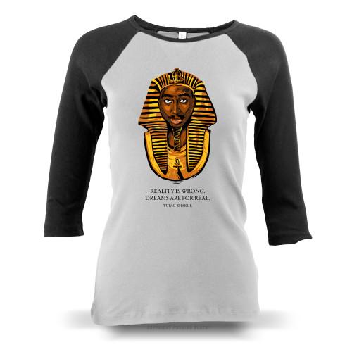 Tupac Pharaoh - Dreams Are For Real Ladies Raglan Long Sleeve