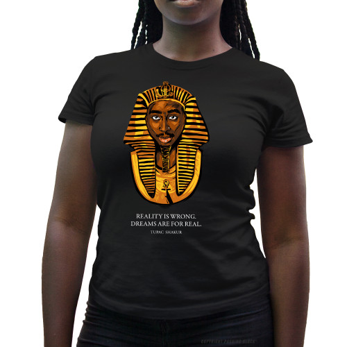Tupac Pharaoh - Dreams Are For Real Ladies T-Shirt