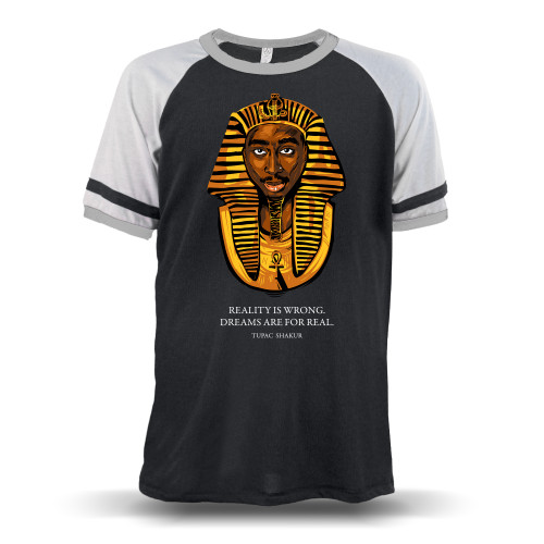 Tupac Pharaoh - Dreams Are For Real Unisex Raglan T-Shirt