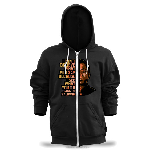 James Baldwin - I Can't Believe What You Say Unisex Zipper Hoodie