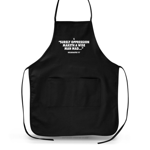 Surely Oppression Maketh a Wise Man Mad - Ecclesiastes 7 Apron
