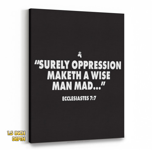 Surely Oppression Maketh a Wise Man Mad - Ecclesiastes 7 Premium Wall Canvas