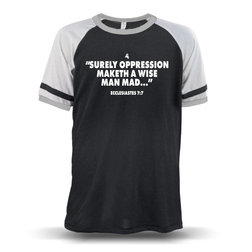 Surely Oppression Maketh a Wise Man Mad - Ecclesiastes 7 Unisex Raglan T-Shirt