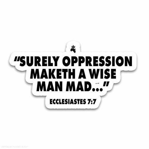Surely Oppression Maketh a Wise Man Mad - Ecclesiastes 7 Weatherproof Vinyl Decal