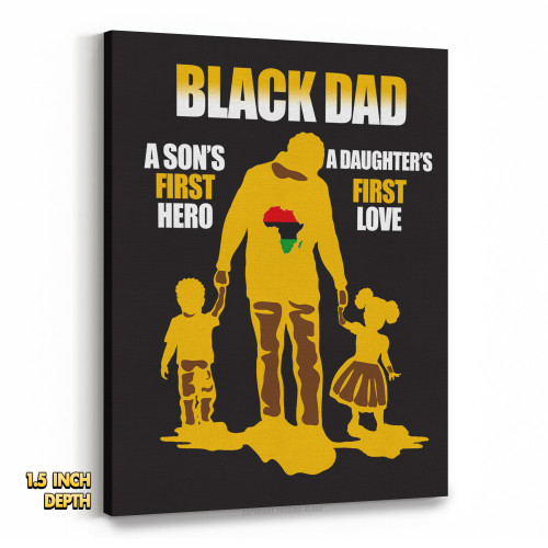 Black Dad - A Sons First Hero, A Daughters First Love Premium Wall Canvas
