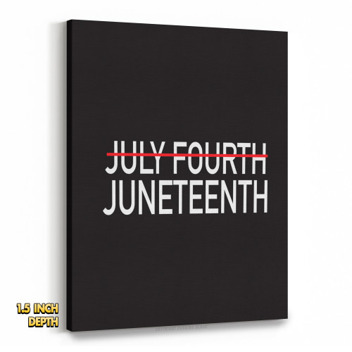 Juneteenth, Not July 4th Premium Wall Canvas